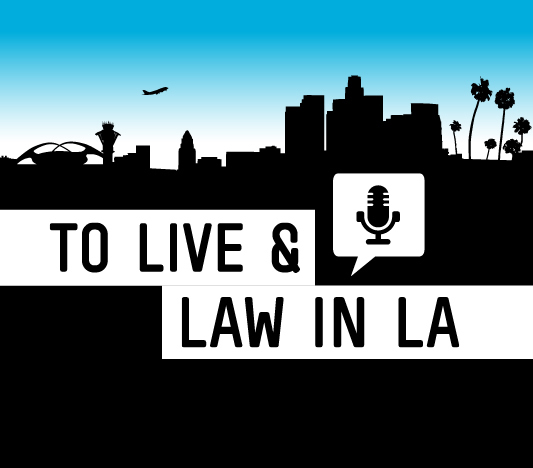 To Live and Law in LA Podcast - Season 2