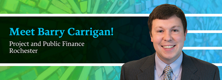 Meet Barry Carrigan - Project Finance, Public Finance - Rochester, NY