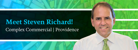Meet Steven Richard! Complex Commercial Litigation, Providence